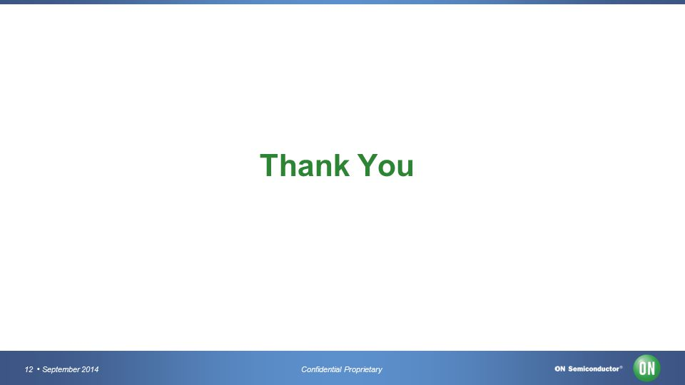 12 September 2014Confidential Proprietary Thank You