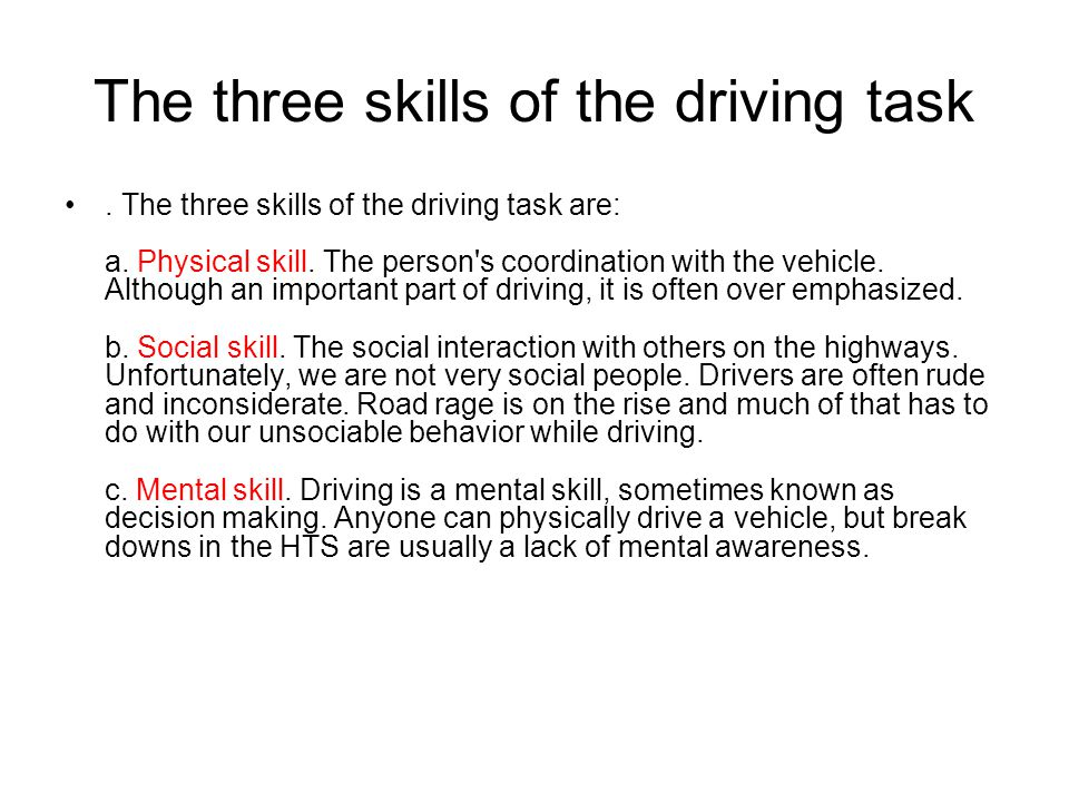 The three skills of the driving task. The three skills of the driving task are: a.