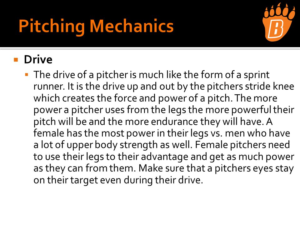  Drive  The drive of a pitcher is much like the form of a sprint runner.