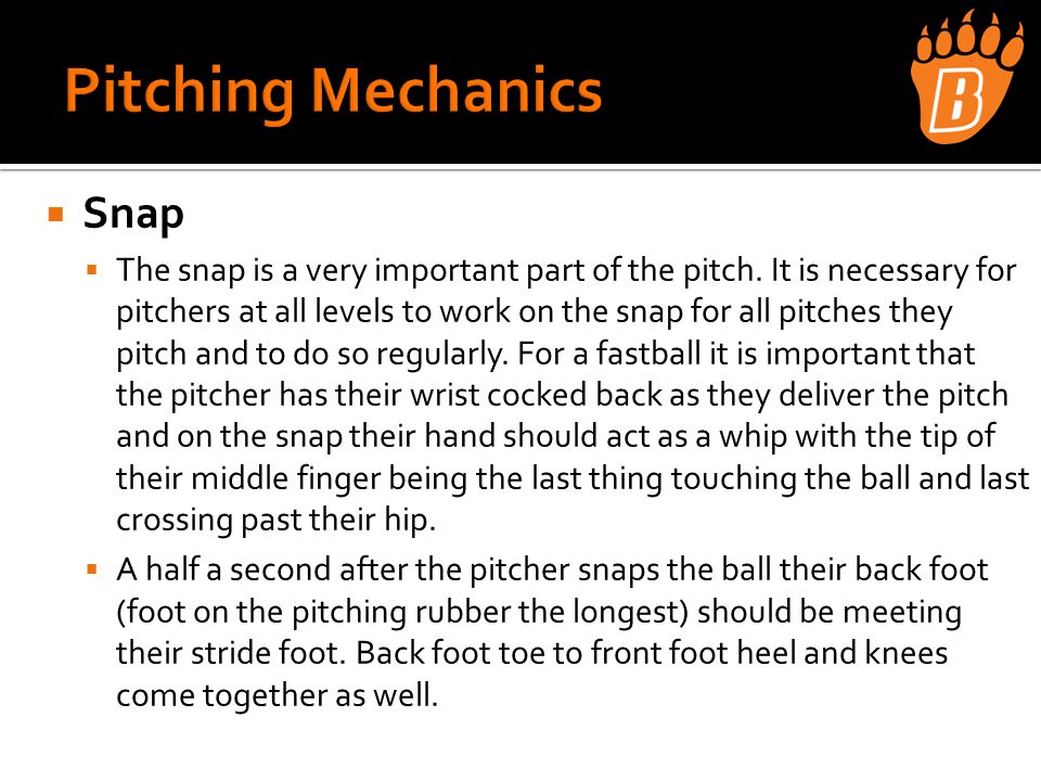  Snap  The snap is a very important part of the pitch.
