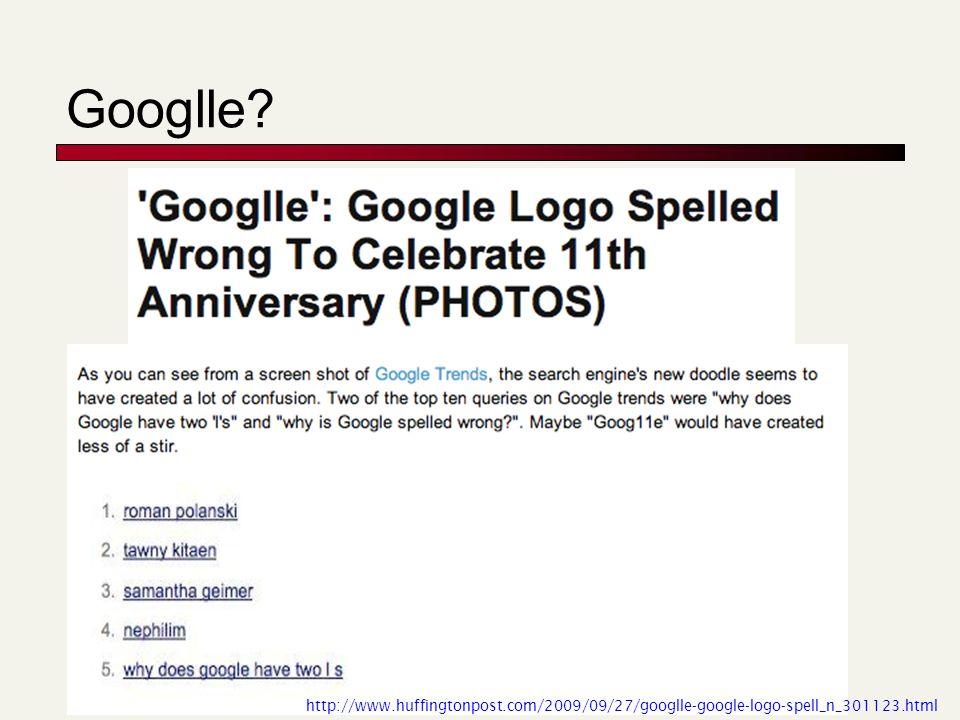 Googlle? http://www.huffingtonpost.com/2009/09/27/googlle-google-logo-spell_n_301123.html