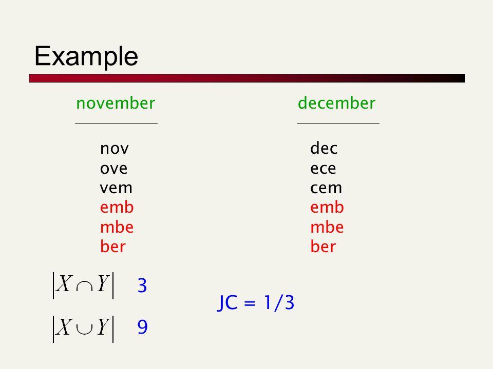 Example novemberdecember nov ove vem emb mbe ber dec ece cem emb mbe ber 3 9 JC = 1/3