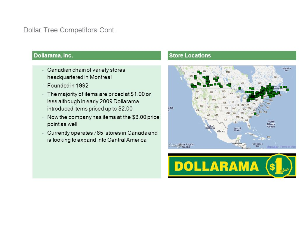 [ C L I E N T N A M E ][ C L I E N T N A M E ] Presentation2 Dollarama, Inc. Dollar Tree Competitors Cont. - Canadian chain of variety stores headquar