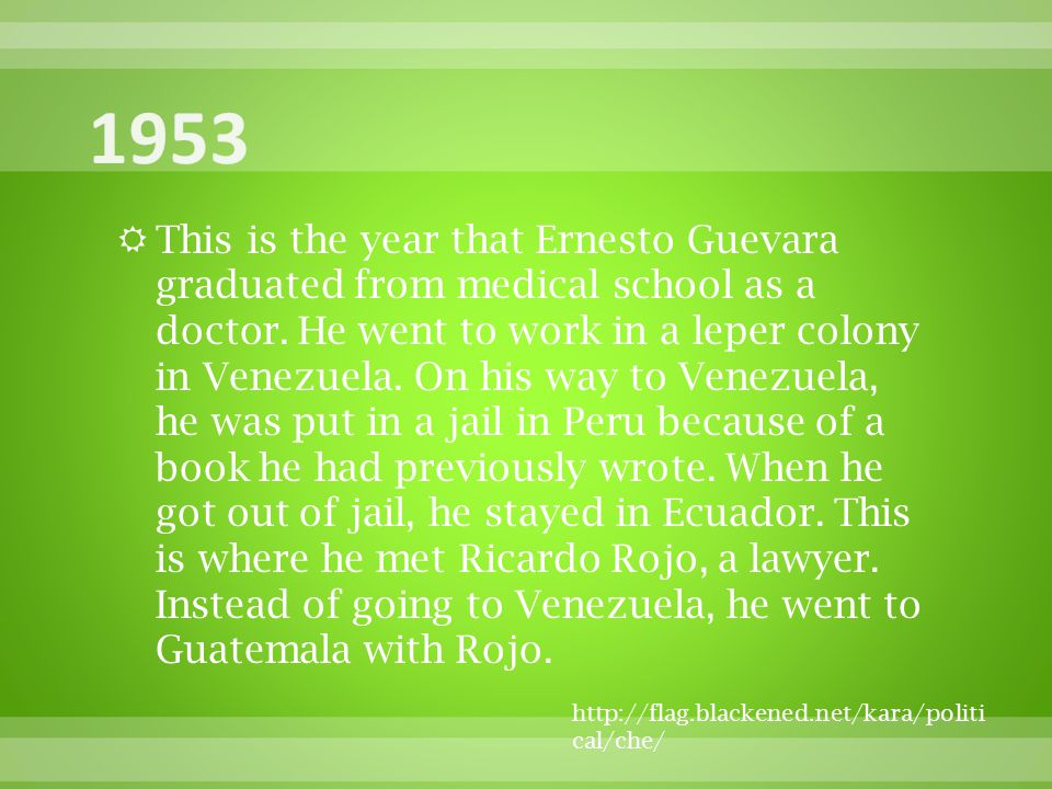  This is the year that Ernesto Guevara graduated from medical school as a doctor.