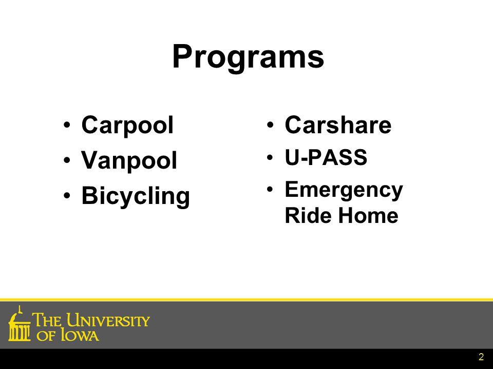 Programs Carpool Vanpool Bicycling Carshare U-PASS Emergency Ride Home 2