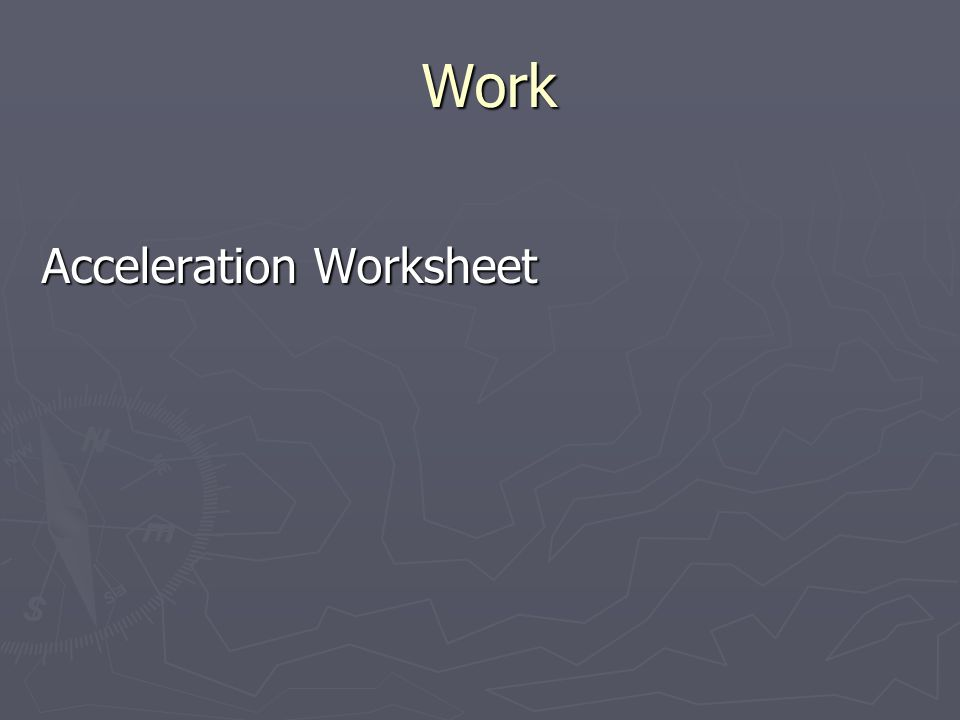 Work Work Acceleration Worksheet