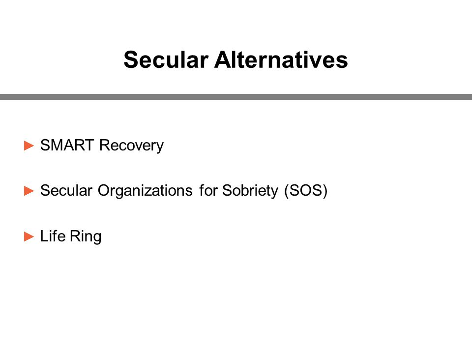 Secular Alternatives ► SMART Recovery ► Secular Organizations for Sobriety (SOS) ► Life Ring