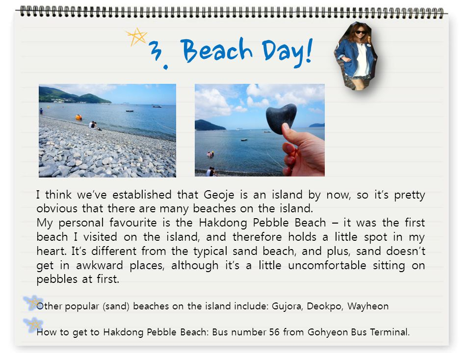 3. Beach Day! I think we've established that Geoje is an island by now, so it's pretty obvious that there are many beaches on the island. My personal
