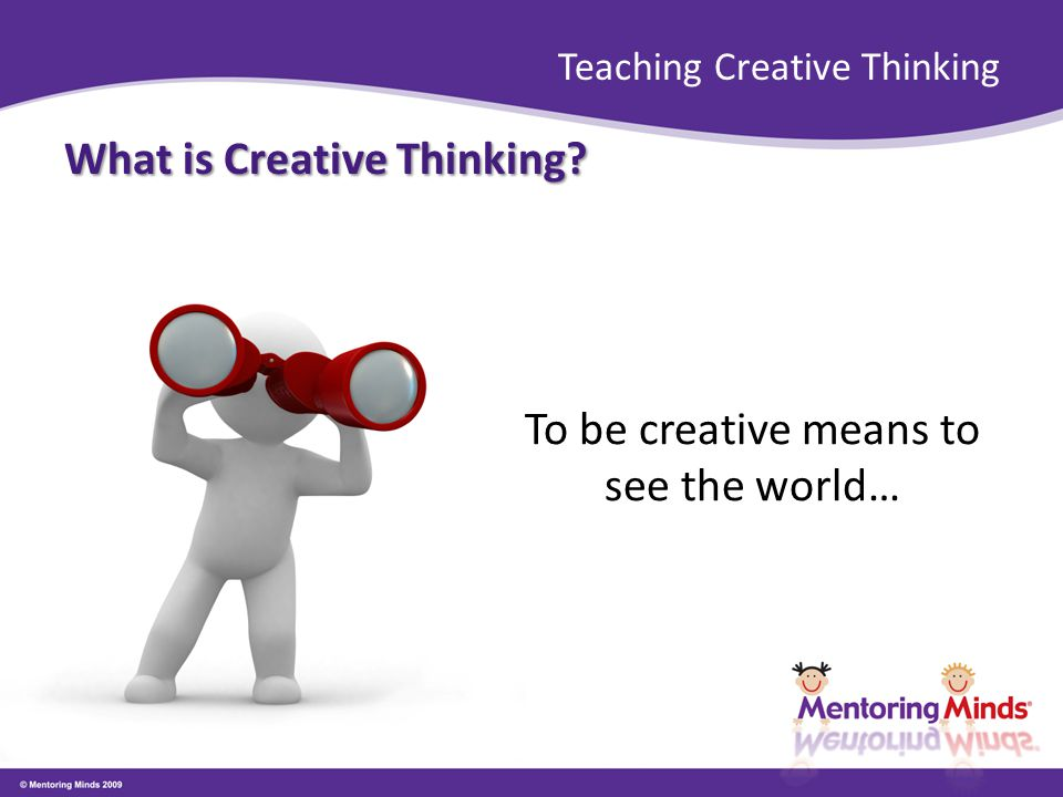 Teaching Creative Thinking Elaboration Example: Name things that stick.