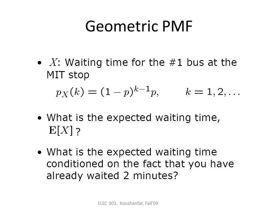 ELEC 303, Koushanfar, Fall'09 Geometric PMF