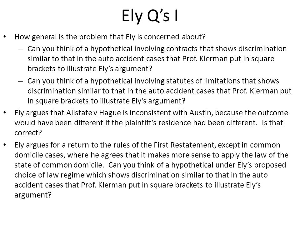 Ely Q's I How general is the problem that Ely is concerned about.
