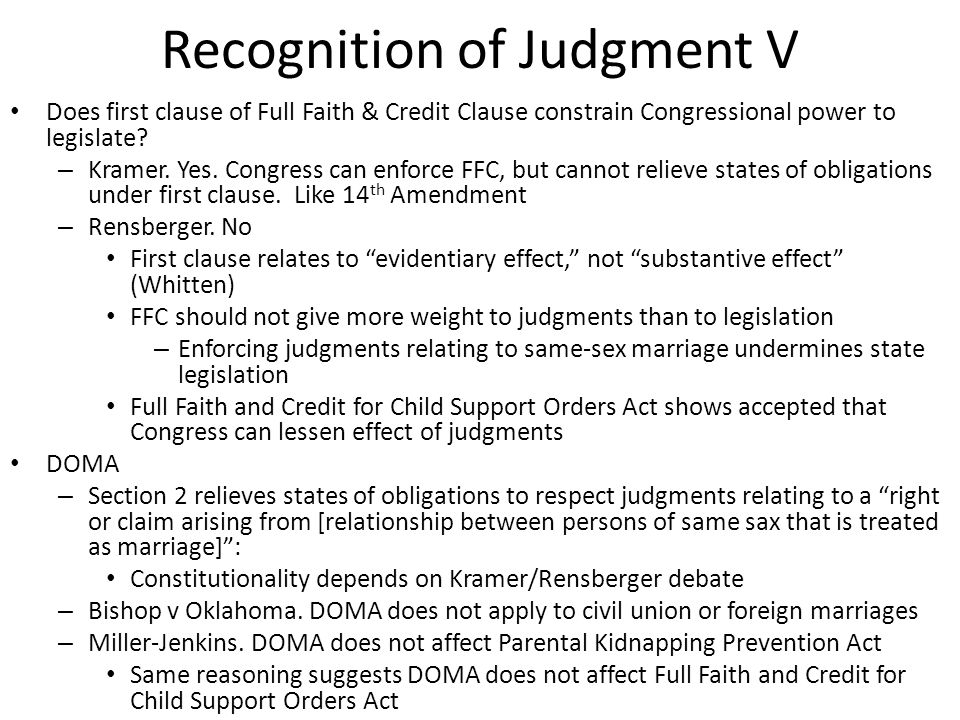 Recognition of Judgment V Does first clause of Full Faith & Credit Clause constrain Congressional power to legislate.