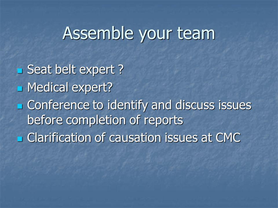 Assemble your team Seat belt expert . Seat belt expert .