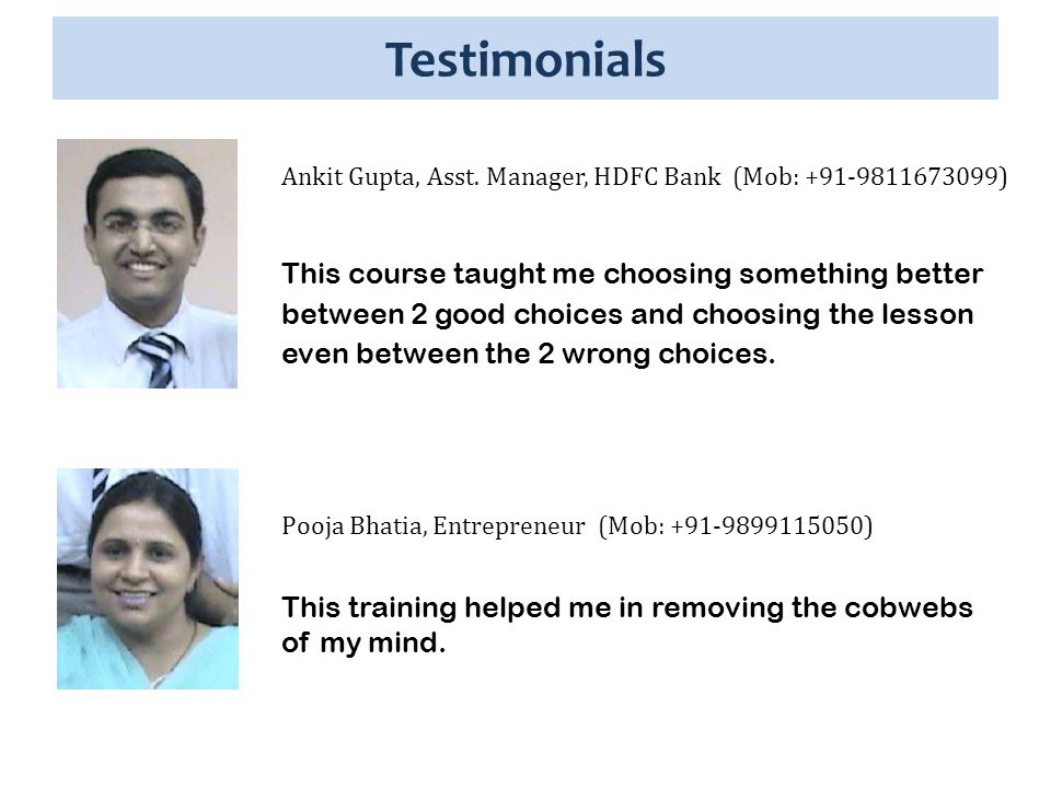 Testimonials I am very lucky to have this training course at a very young stage which captured the essence of life – how life should be lived exactly.