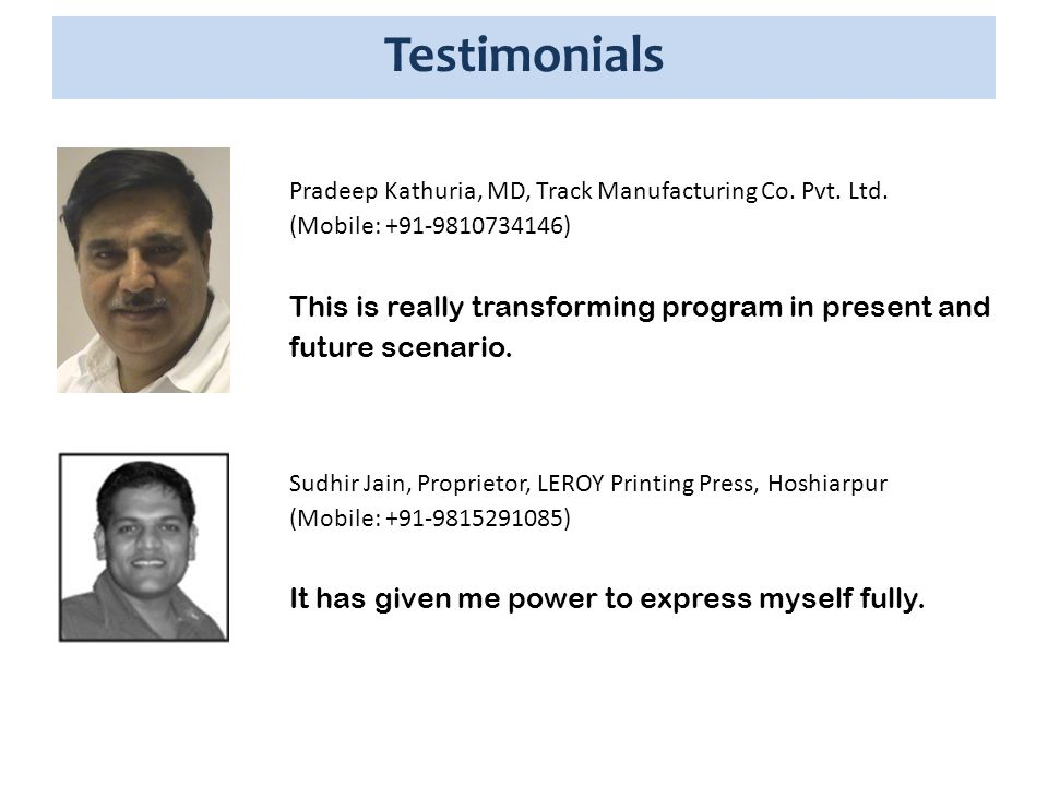 Testimonials This is really transforming program in present and future scenario.