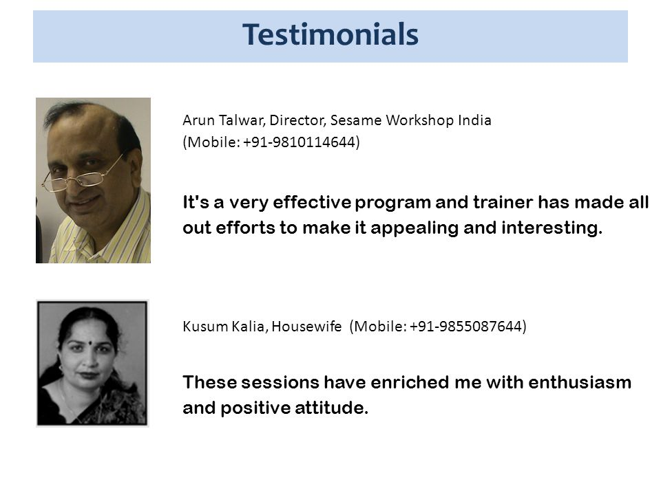 Testimonials Excellent program which definitely going to transform my personality, essential to become a great leader.