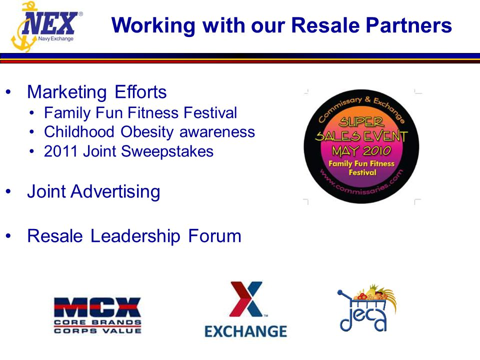 Marketing Efforts Family Fun Fitness Festival Childhood Obesity awareness 2011 Joint Sweepstakes Joint Advertising Resale Leadership Forum Working wit