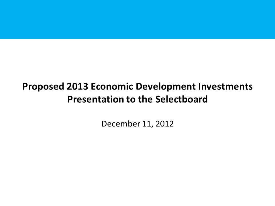 Economic Overview Investments support the third goal of the Select Board's Strategic Plan to increase tourism, year round employment, and support the growth of our tourism based economy.