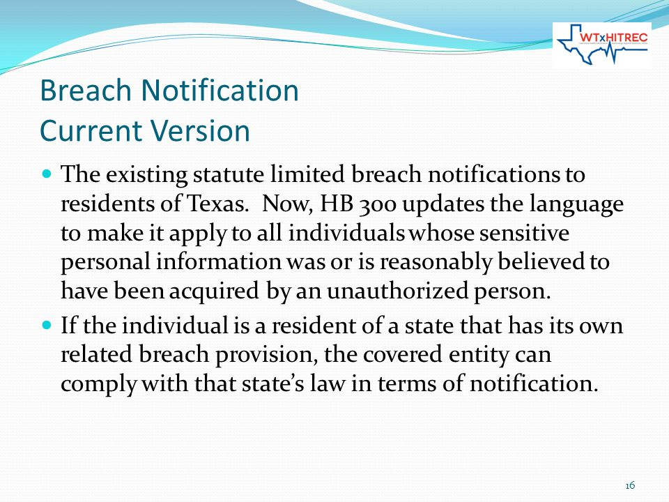 Breach Notification Current Version The existing statute limited breach notifications to residents of Texas.