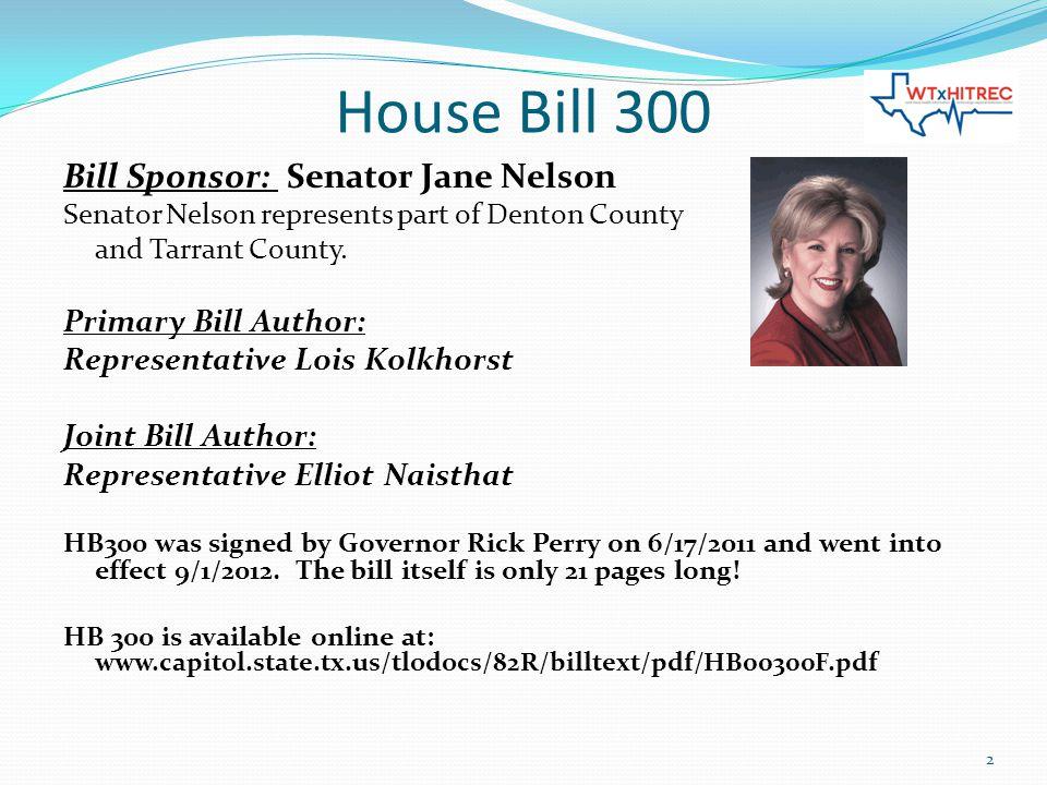 House Bill 300 Bill Sponsor: Senator Jane Nelson Senator Nelson represents part of Denton County and Tarrant County.