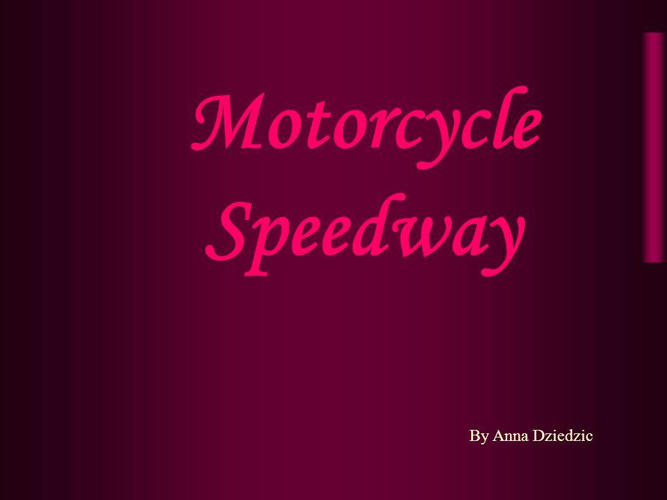 Motorcycle Speedway By Anna Dziedzic