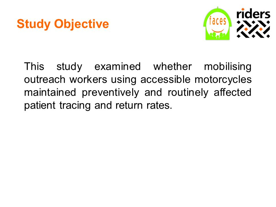 Study Objective This study examined whether mobilising outreach workers using accessible motorcycles maintained preventively and routinely affected pa