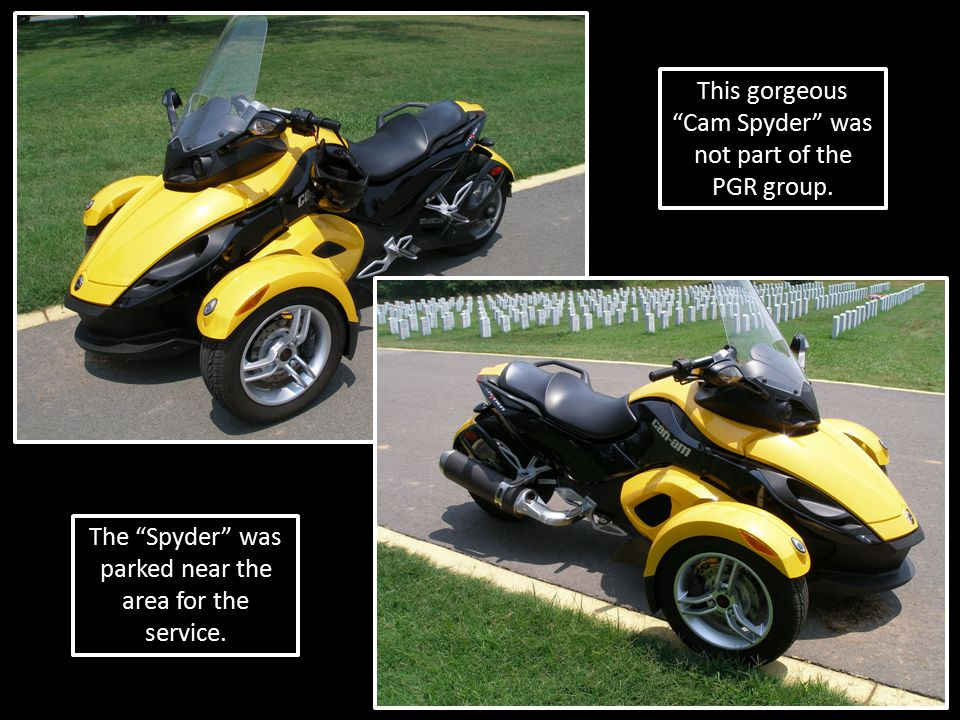 "This gorgeous ""Cam Spyder"" was not part of the PGR group. The ""Spyder"" was parked near the area for the service."