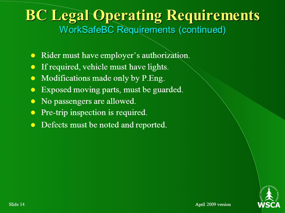 Slide 14April 2009 version Rider must have employer's authorization.
