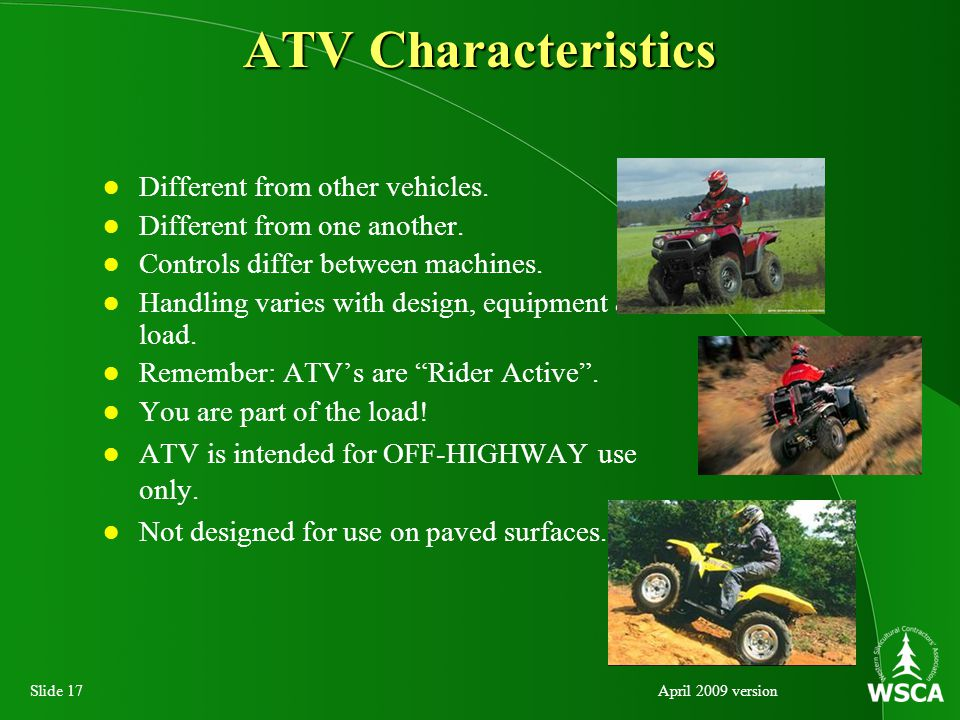 Slide 17April 2009 version ATV Characteristics Different from other vehicles.