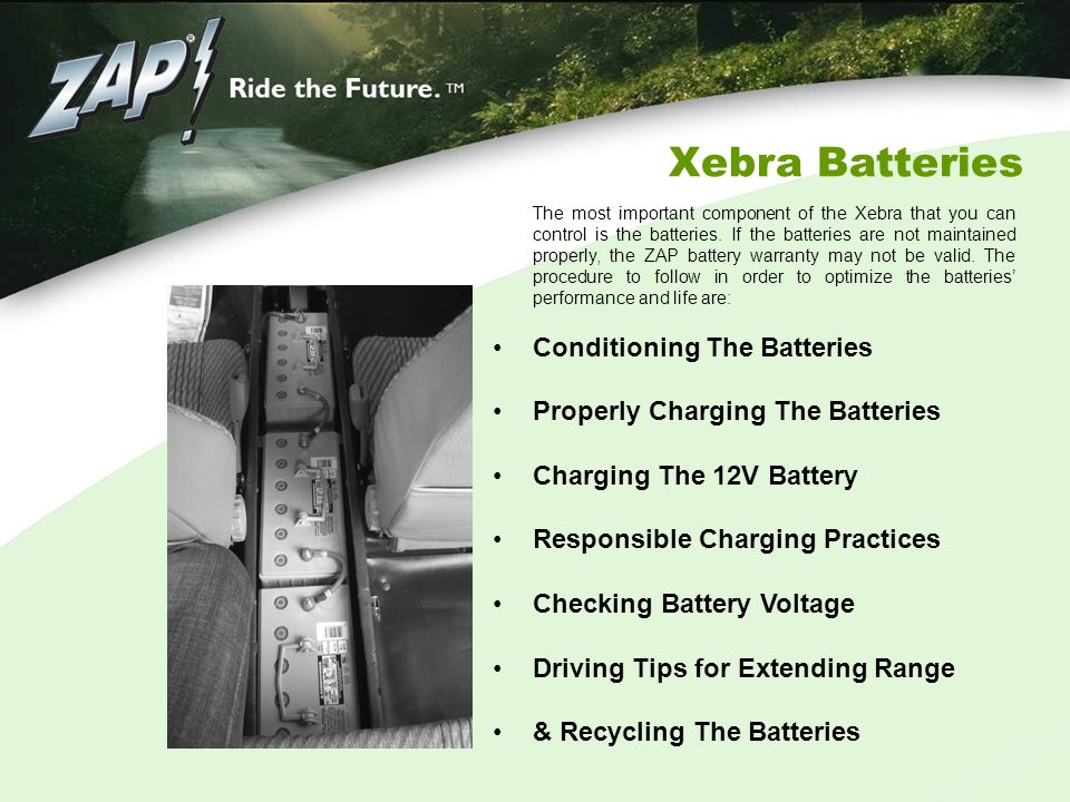 The most important component of the Xebra that you can control is the batteries.