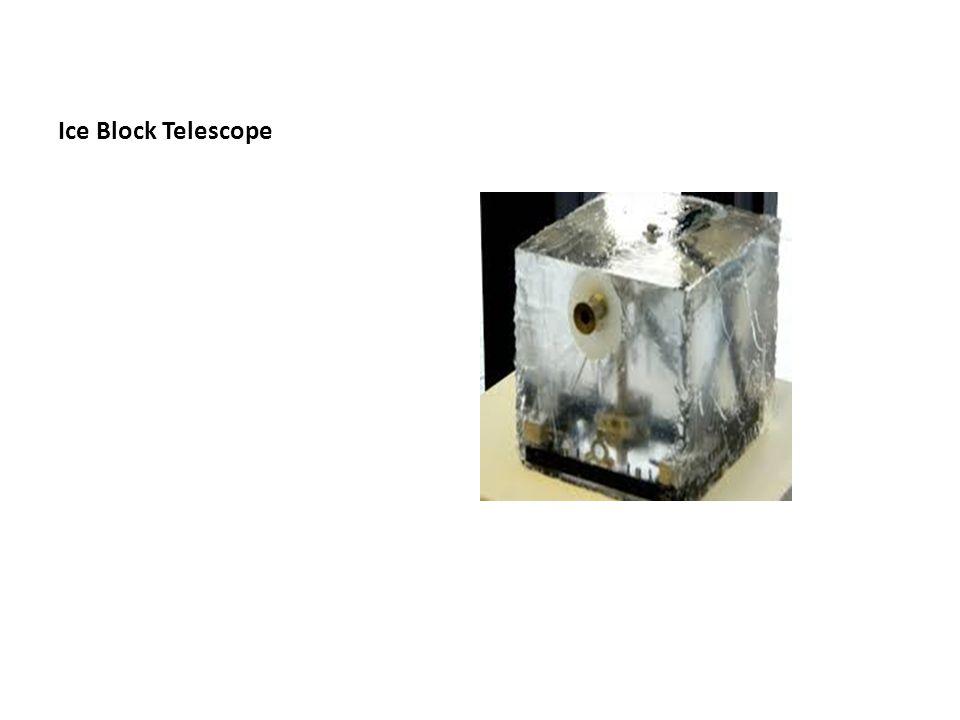 Ice Block Telescope