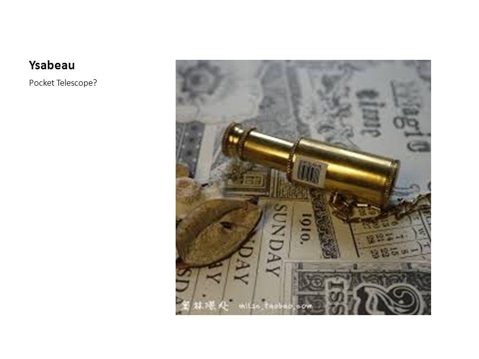 Ysabeau Pocket Telescope?