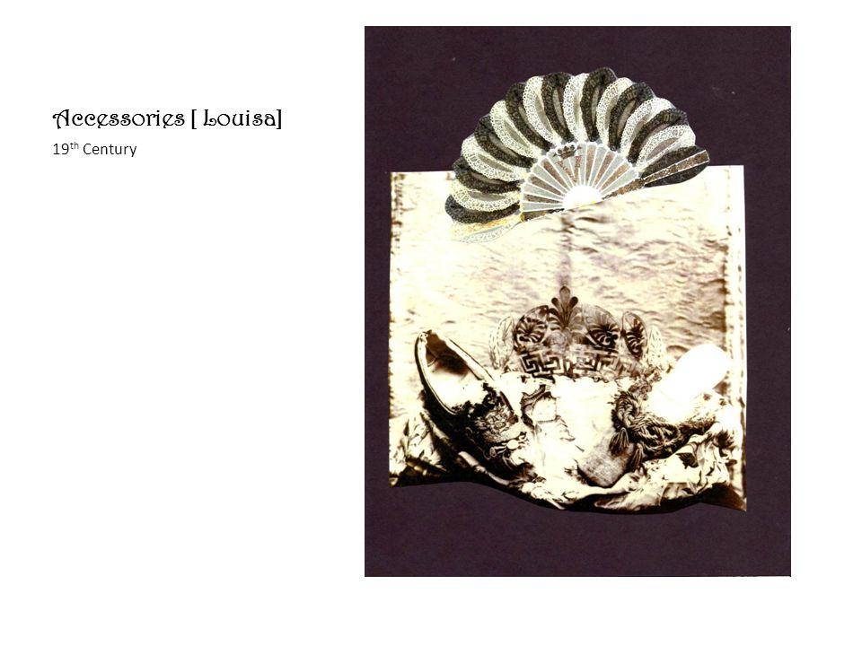 Accessories [ Louisa] 19 th Century