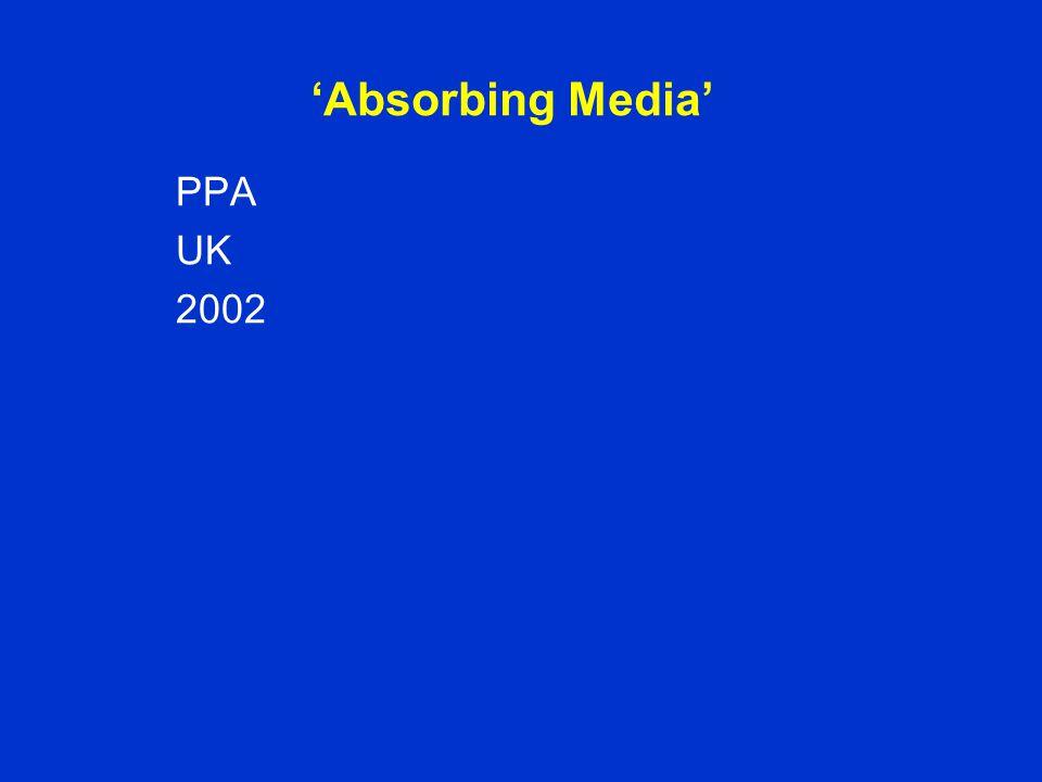 'Absorbing Media' PPA UK 2002