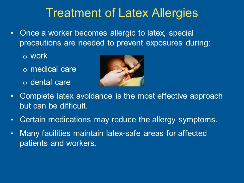 Once a worker becomes allergic to latex, special precautions are needed to prevent exposures during: o work o medical care o dental care Complete late