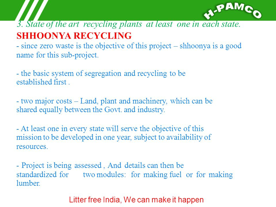 3. State of the art recycling plants at least one in each state.