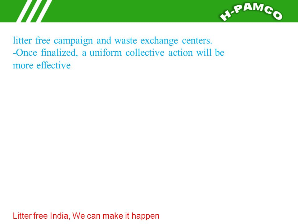 litter free campaign and waste exchange centers.