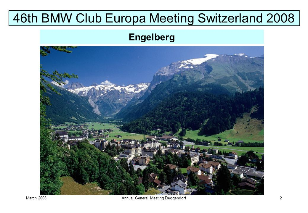 March 2008Annual General Meeting Deggendorf2 46th BMW Club Europa Meeting Switzerland 2008 Engelberg