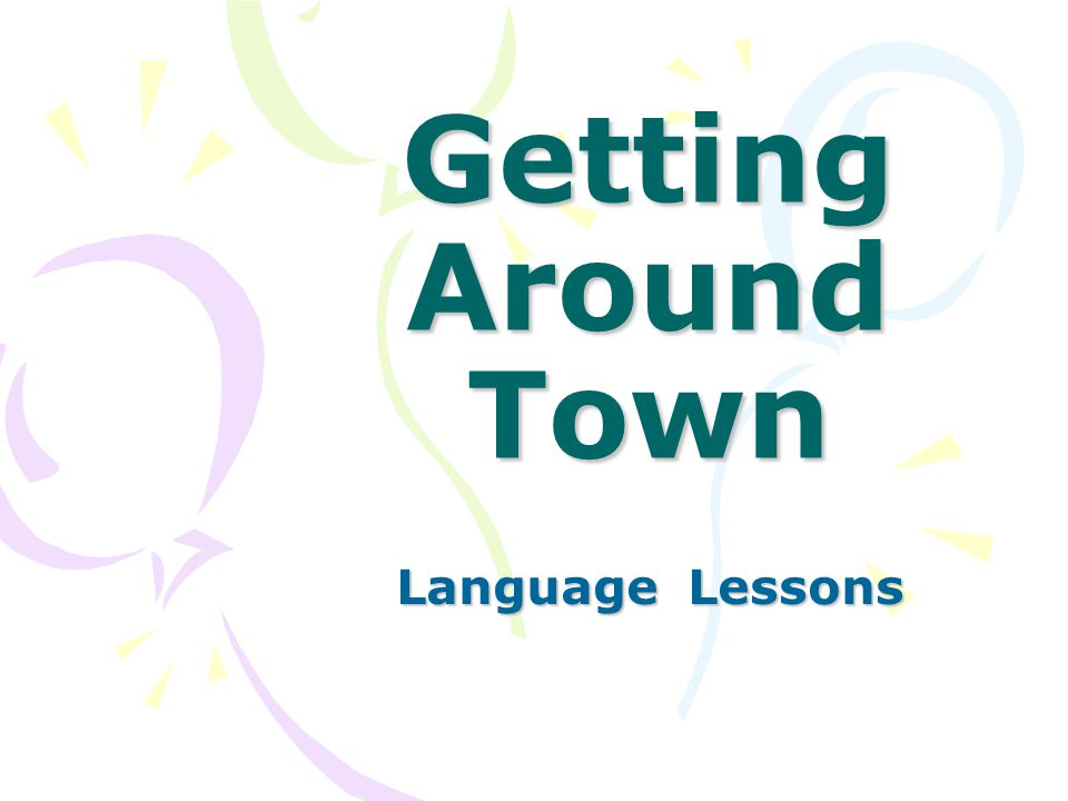 Getting Around Town Language Lessons