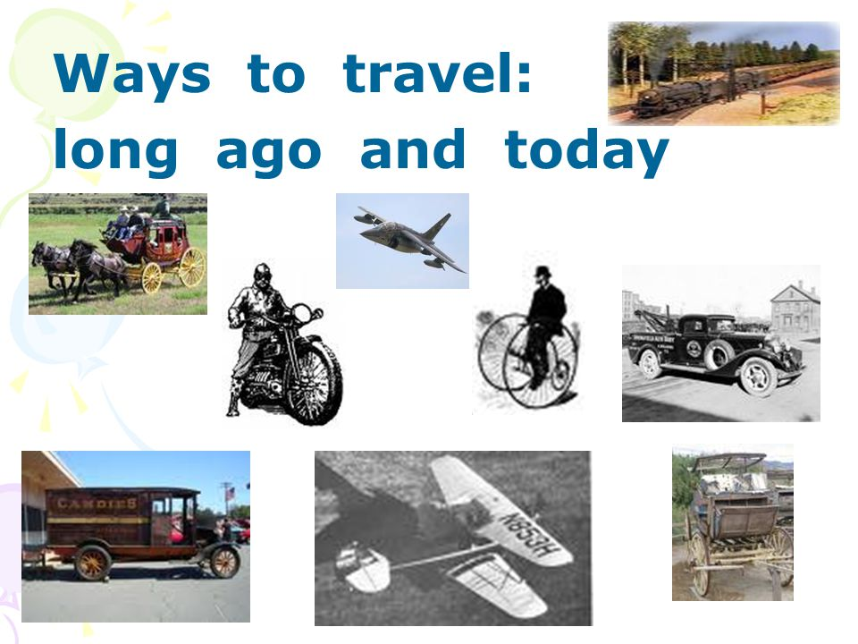 Ways to travel: long ago and today