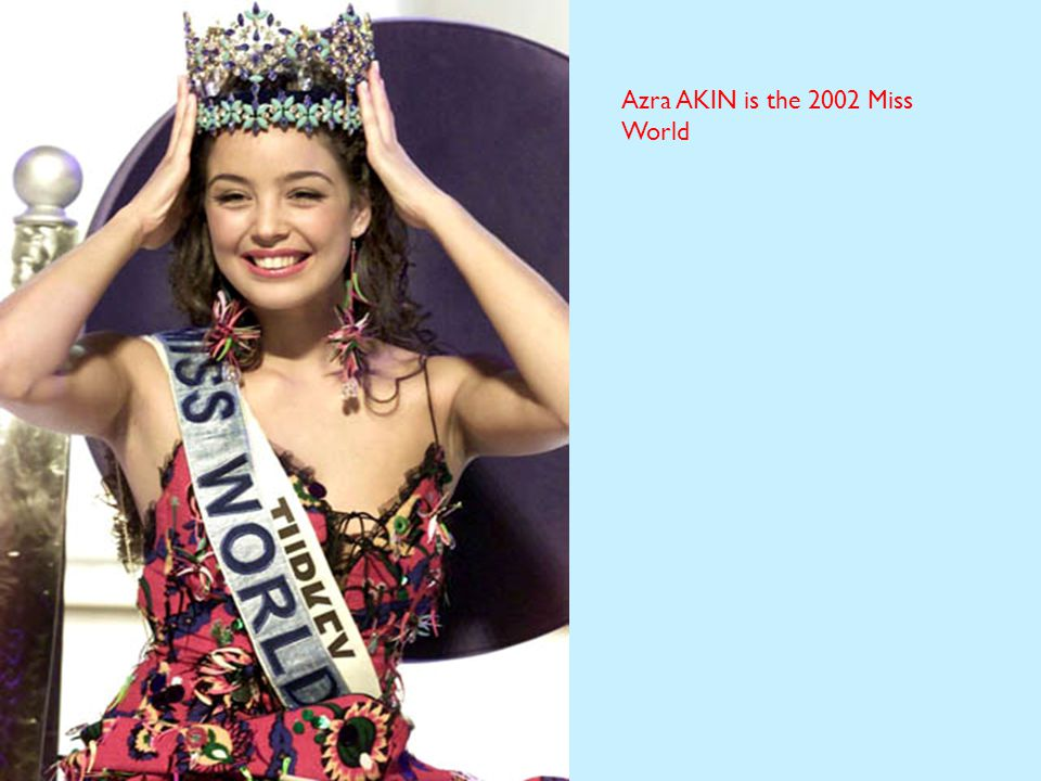 Azra AKIN is the 2002 Miss World
