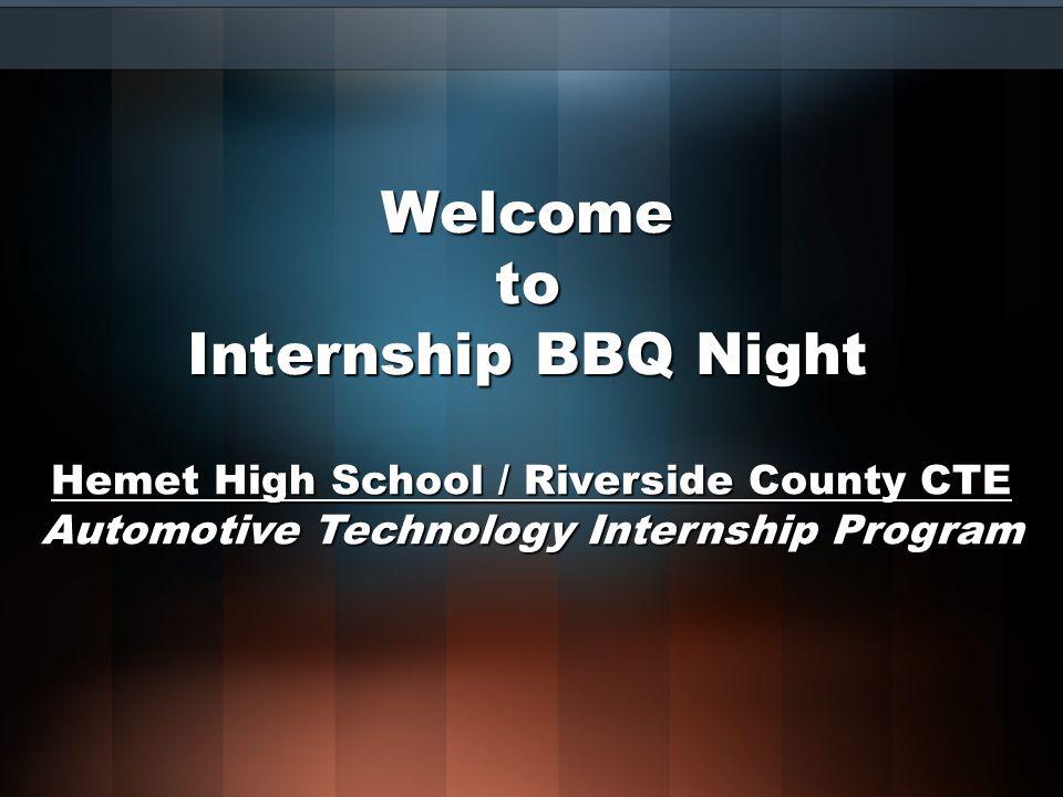 Welcome to Internship BBQ Night Hemet High School / Riverside County CTE Automotive Technology Internship Program
