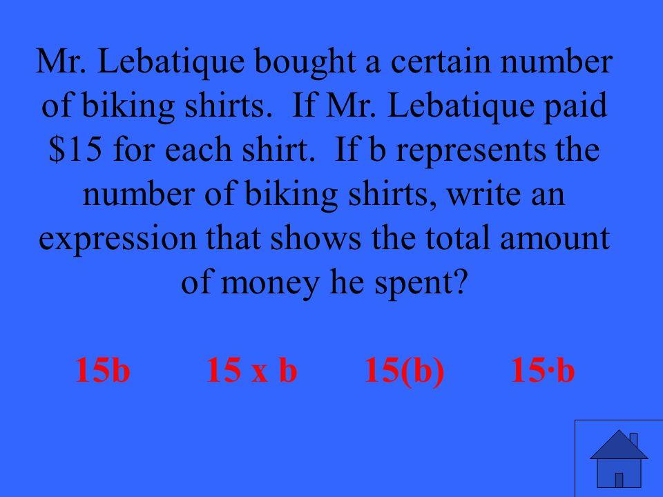 49 Mr. Lebatique bought a certain number of biking shirts.