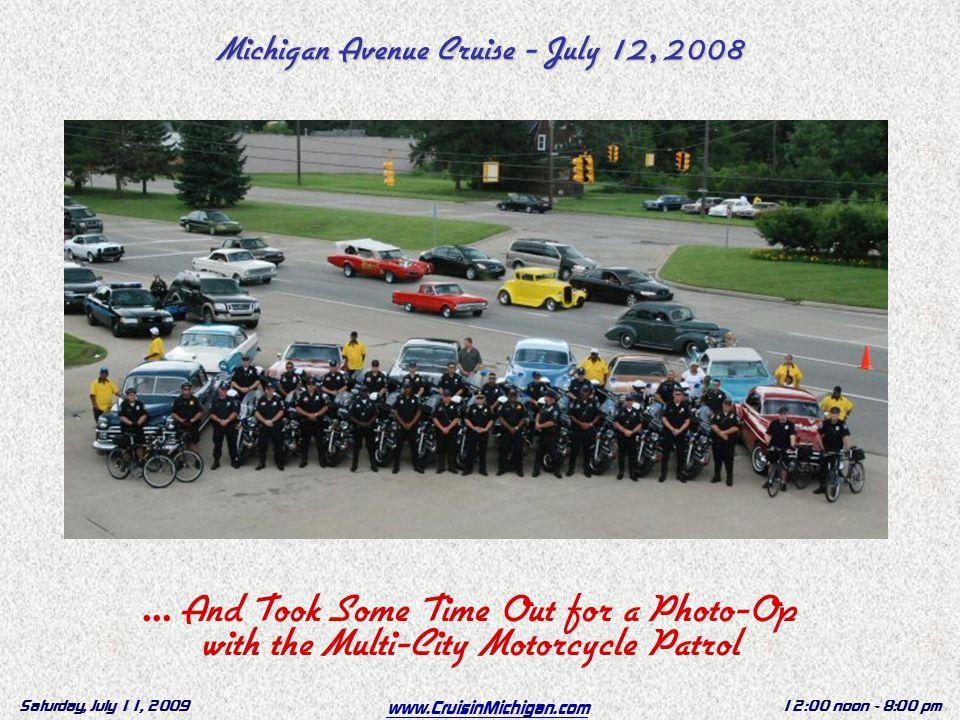 www.CruisinMichigan.com Saturday, July 11, 200912:00 noon - 8:00 pm...