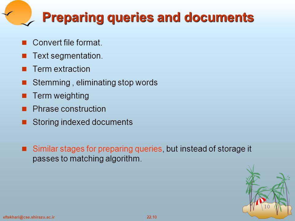 22.10eftekhari@cse.shirazu.ac.ir 10 Preparing queries and documents Convert file format.