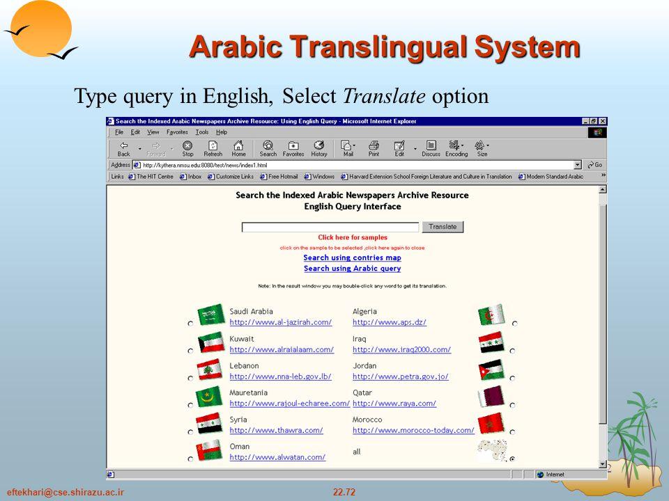 22.72eftekhari@cse.shirazu.ac.ir 72 Arabic Translingual System Type query in English, Select Translate option