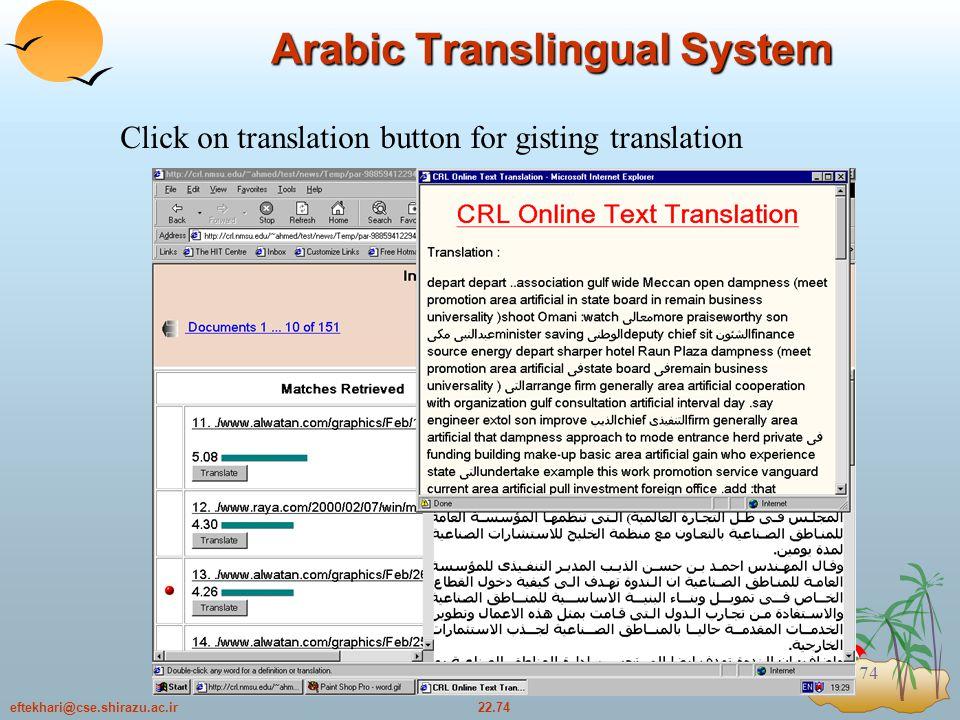 22.74eftekhari@cse.shirazu.ac.ir 74 Click on translation button for gisting translation Arabic Translingual System