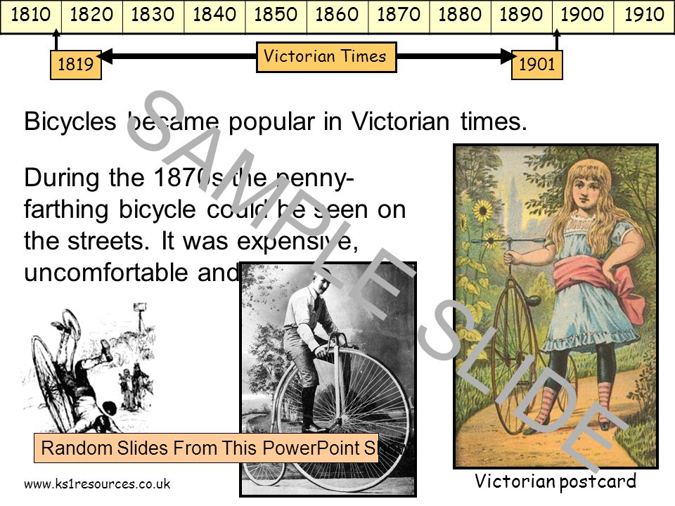 www.ks1resources.co.uk 18101820183018401850186018701880189019001910 18191901 Victorian Times Bicycles became popular in Victorian times.
