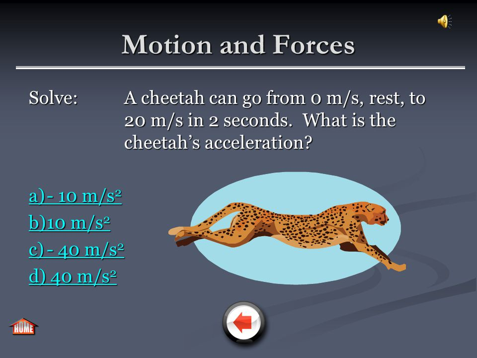 Motion and Forces Mathematically, acceleration is the quotient of the change in velocity and the change in time. a = ∆v / ∆t = (v f – v i ) / (t f – t