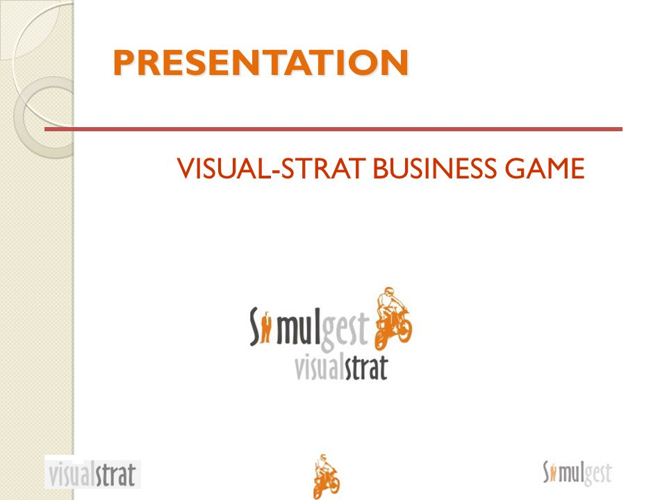 PRESENTATION VISUAL-STRAT BUSINESS GAME
